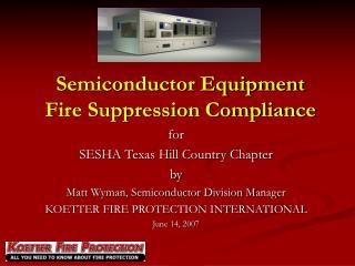 Semiconductor Equipment Fire Suppression Compliance