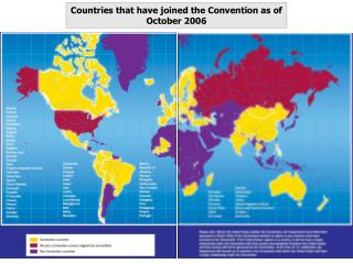 Countries that have joined the Convention as of October 2006