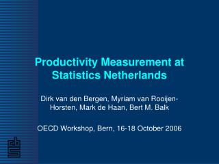Productivity Measurement at Statistics Netherlands