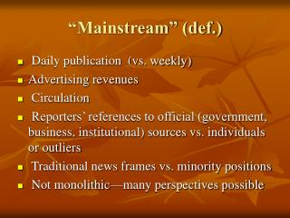 """Mainstream"" (def.)"