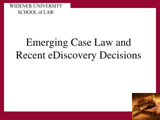Emerging Case Law and Recent eDiscovery Decisions