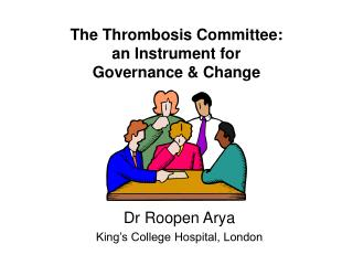 The Thrombosis Committee:  an Instrument for  Governance & Change