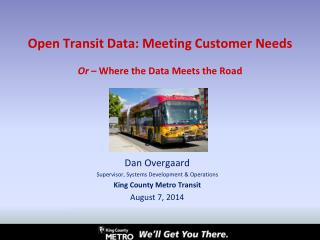 Open Transit Data: Meeting Customer Needs  Or  � Where the Data Meets the Road