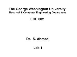The George Washington University  Electrical  Computer Engineering Department   ECE 002