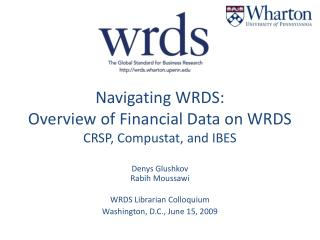 Navigating WRDS: Overview of Financial Data on WRDS CRSP, Compustat, and IBES