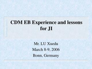 CDM EB Experience and lessons for JI