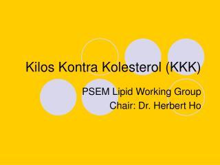 Kilos Kontra Kolesterol (KKK)