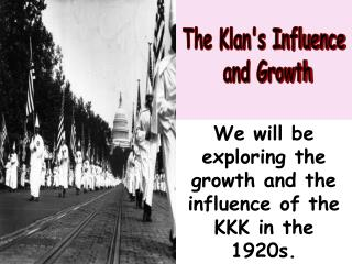 The Klan's Influence  and Growth