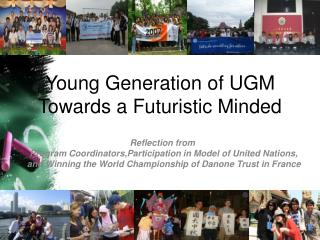 Young Generation of UGM Towards a Futuristic Minded