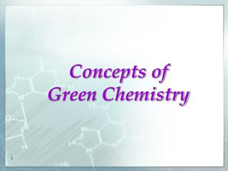 Concepts of Green Chemistry