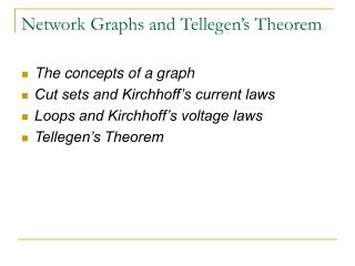 Network Graphs and Tellegen�s Theorem