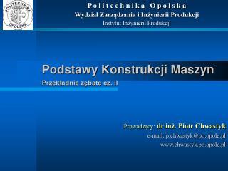 Podstawy Konstrukcji Maszyn Przekładnie zębate cz. II