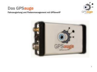 Das GPS auge Fahrzeugortung und Flottenmanagement mit GPSoverIP