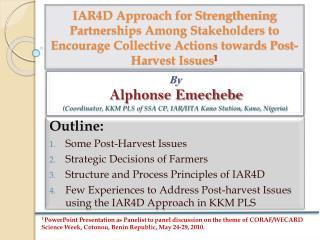 By Alphonse Emechebe (Coordinator, KKM PLS of SSA CP, IAR/IITA Kano Station, Kano, Nigeria)