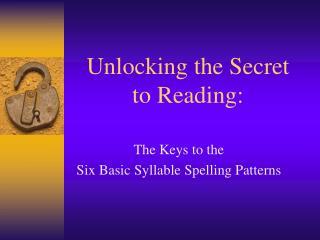 Unlocking the Secret  to Reading: