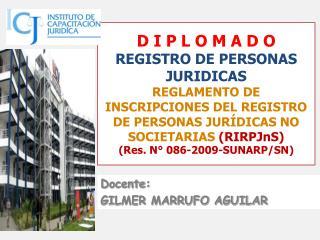 D I P L O M A D O  REGISTRO DE PERSONAS JURIDICAS REGLAMENTO DE INSCRIPCIONES DEL REGISTRO DE PERSONAS JUR DICAS NO SOCI