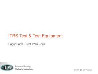 ITRS Test & Test Equipment