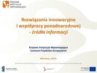 Rozwiązania innowacyjne  i współpracy ponadnarodowej  - źródła informacji