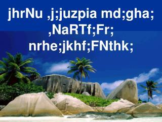 jhrNu ,j;juzpia md;gha; ,NaRTf;Fr; nrhe;jkhf;FNthk;