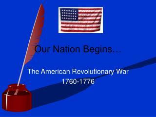 Our Nation Begins…