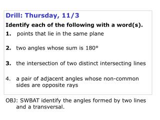 Drill: Thursday, 11/3 Identify each of the following with a word(s).