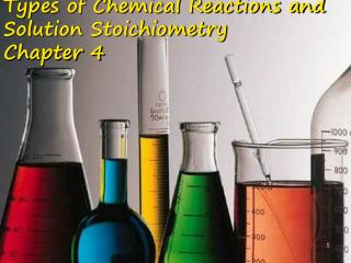 Types of Chemical Reactions and Solution Stoichiometry Chapter 4