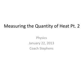 Measuring the Quantity of Heat Pt. 2
