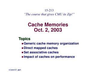 Cache Memories Oct. 2, 2003