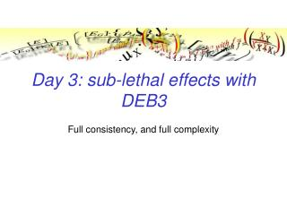 Day 3: sub-lethal effects with DEB3