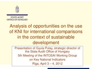 Presentation of Gyula Pulay, strategic director of the S t ate Audit Office of Hungary