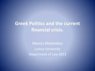 Greek Politics and the current financial crisis.