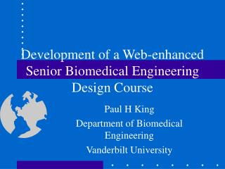 Development of a Web-enhanced Senior Biomedical Engineering Design Course