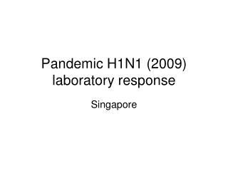 Pandemic H1N1 (2009) laboratory response