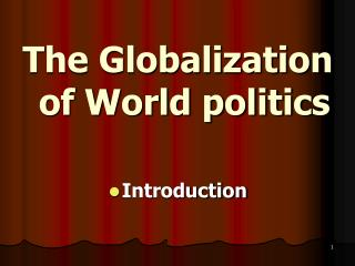 The Globalization of World politics Introduction
