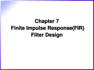 Chapter 7  Finite Impulse Response(FIR) Filter Design