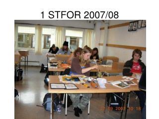 1 STFOR 2007/08