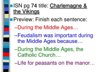 ISN pg  74  title:  Charlemagne & the Vikings Preview: Finish each sentence: