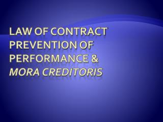 Law of contract prevention of performance & mora creditoris