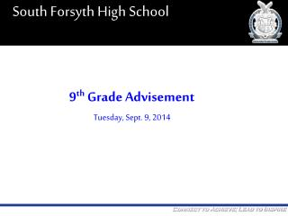 9 th  Grade Advisement Tuesday, Sept. 9, 2014