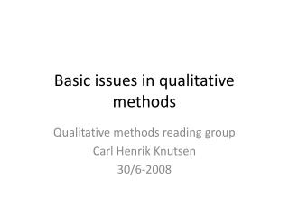 Basic issues in qualitative methods