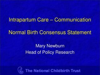 Intrapartum Care   Communication   Normal Birth Consensus Statement