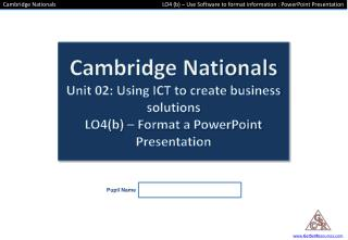 LO4 (b) – Use Software to Format Information, PowerPoint Presentation