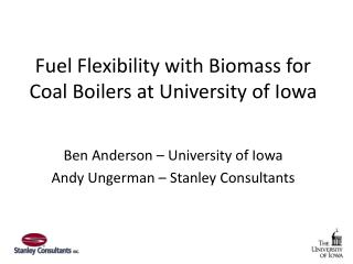 Fuel Flexibility with Biomass for Coal Boilers at University of Iowa