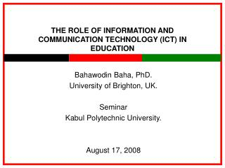 THE ROLE OF INFORMATION AND COMMUNICATION TECHNOLOGY (ICT) IN EDUCATION