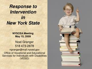 Response to Intervention  in  New York State  NYSCEA Meeting May 15, 2009