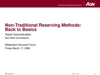 Non-Traditional Reserving Methods:  Back to Basics