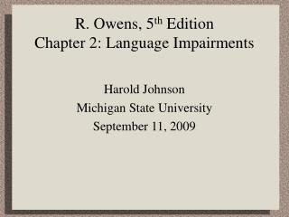 R. Owens, 5 th  Edition Chapter 2: Language Impairments