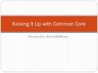 Kicking It Up with Common Core