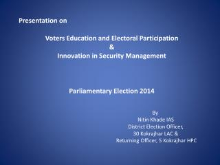 Presentation on Voters Education and Electoral Participation &  Innovation in Security Management