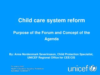 Child care system reform Purpose of the Forum and Concept of the Agenda